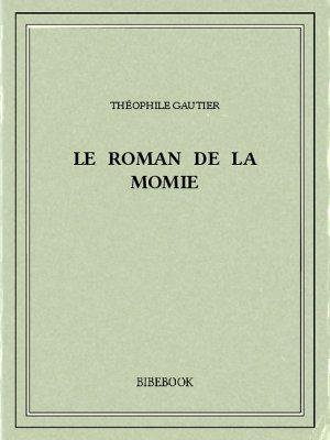 Le roman de la momie - Gautier, Théophile - Bibebook cover