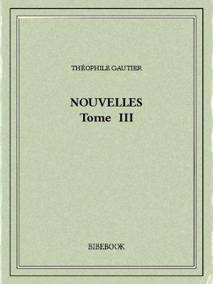 Nouvelles III - Gautier, Théophile - Bibebook cover