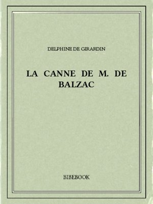 La canne de M. de Balzac - Girardin, Delphine de - Bibebook cover