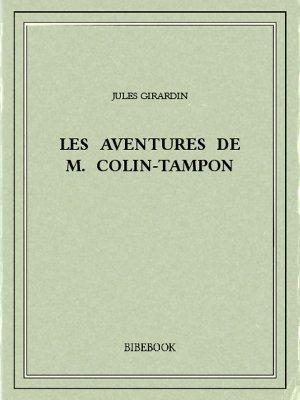 Les aventures de M. Colin-Tampon - Girardin, Jules - Bibebook cover