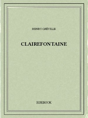 Clairefontaine - Gréville, Henry - Bibebook cover