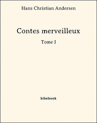 Contes merveilleux - Tome I - Andersen, Hans Christian - Bibebook cover