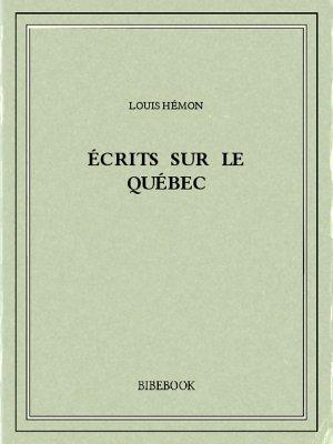 Écrits sur le Québec - Hémon, Louis - Bibebook cover