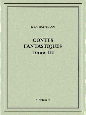 Contes fantastiques III - Hoffmann, E.T.A. - Bibebook cover