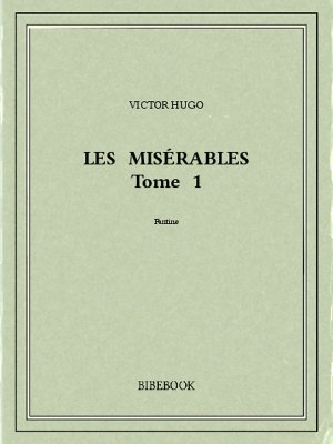Les Misérables 1 - Hugo, Victor - Bibebook cover
