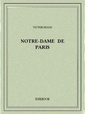 Notre-Dame de Paris - Hugo, Victor - Bibebook cover