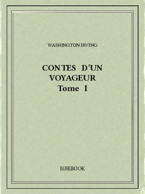 Contes d'un voyageur I - Irving, Washington - Bibebook cover