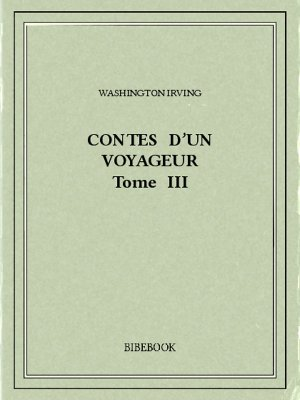 Contes d'un voyageur III - Irving, Washington - Bibebook cover