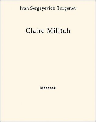 Claire Militch - Turgenev, Ivan Sergeyevich - Bibebook cover
