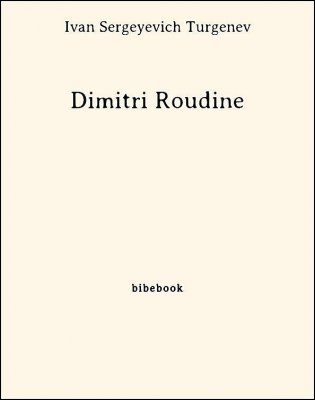 Dimitri Roudine - Turgenev, Ivan Sergeyevich - Bibebook cover