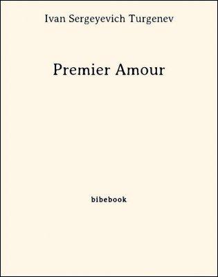 Premier Amour - Turgenev, Ivan Sergeyevich - Bibebook cover