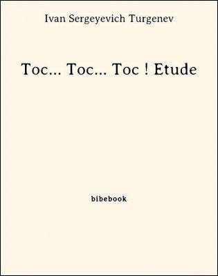 Toc... Toc... Toc ! Etude - Turgenev, Ivan Sergeyevich - Bibebook cover