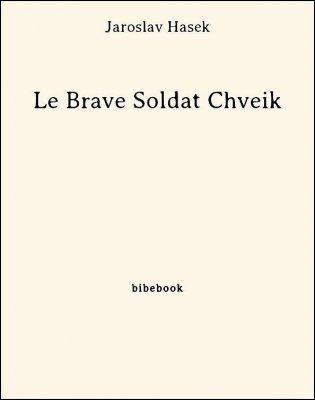 Le Brave Soldat Chveik - Hasek, Jaroslav - Bibebook cover