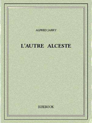 L'autre Alceste - Jarry, Alfred - Bibebook cover