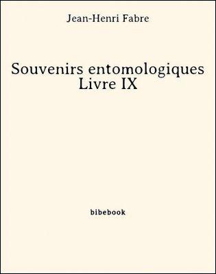 Souvenirs entomologiques - Livre IX - Fabre, Jean-Henri - Bibebook cover