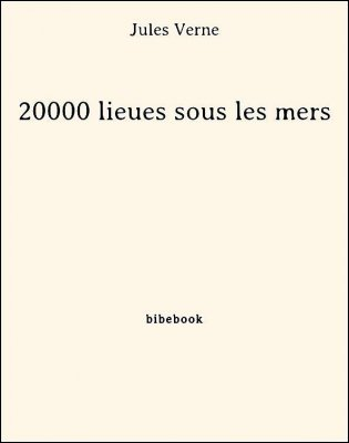 20000 lieues sous les mers - Verne, Jules - Bibebook cover