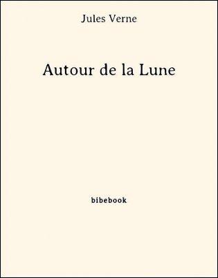 Autour de la Lune - Verne, Jules - Bibebook cover