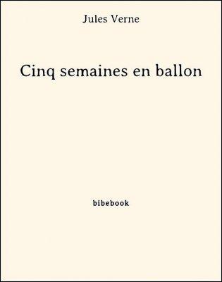 Cinq semaines en ballon - Verne, Jules - Bibebook cover