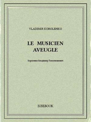 Le Musicien aveugle - Korolenko, Vladimir - Bibebook cover