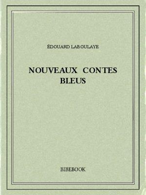 Nouveaux contes bleus - Laboulaye, Édouard - Bibebook cover