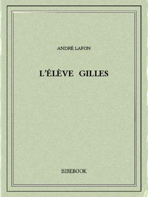 L'élève Gilles - Lafon, André - Bibebook cover