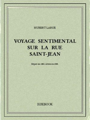 Voyage sentimental sur la rue Saint-Jean - Larue, Hubert - Bibebook cover