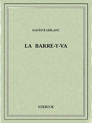 La Barre-y-va - Leblanc, Maurice - Bibebook cover