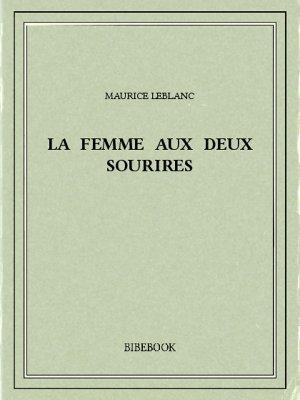 La femme aux deux sourires - Leblanc, Maurice - Bibebook cover