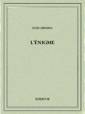 L'énigme - Lermina, Jules - Bibebook cover
