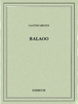 Balaoo - Leroux, Gaston - Bibebook cover