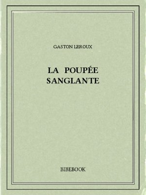 La poupée sanglante - Leroux, Gaston - Bibebook cover