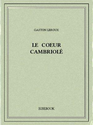 Le coeur cambriolé - Leroux, Gaston - Bibebook cover