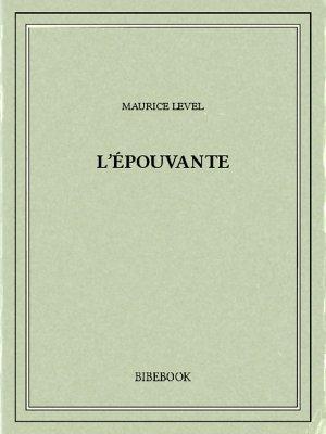 L'épouvante - Level, Maurice - Bibebook cover