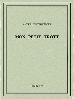 Mon petit Trott - Lichtenberger, André - Bibebook cover