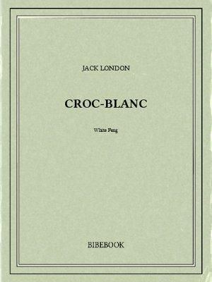 Croc-Blanc - London, Jack - Bibebook cover