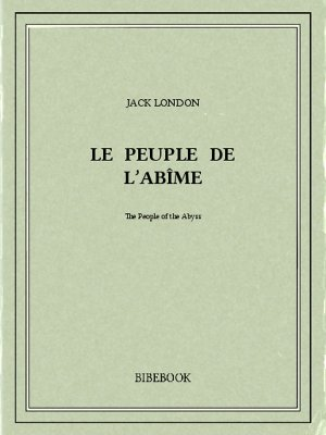 Le peuple de l'abîme - London, Jack - Bibebook cover