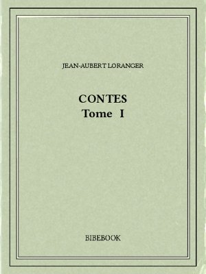 Contes I - Loranger, Jean-Aubert - Bibebook cover