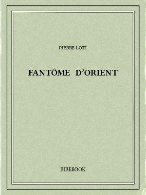 Fantôme d'Orient - Loti, Pierre - Bibebook cover