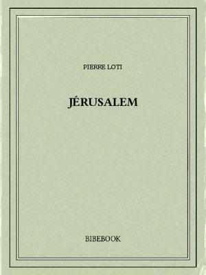 Jérusalem - Loti, Pierre - Bibebook cover