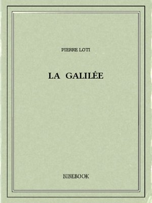 La Galilée - Loti, Pierre - Bibebook cover