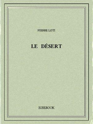Le désert - Loti, Pierre - Bibebook cover