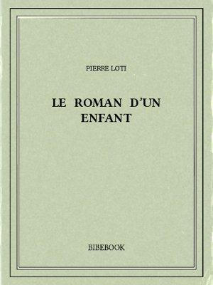 Le roman d'un enfant - Loti, Pierre - Bibebook cover