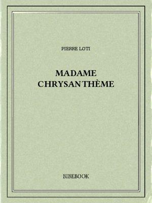 Madame Chrysanthème - Loti, Pierre - Bibebook cover