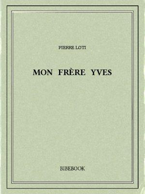 Mon frère Yves - Loti, Pierre - Bibebook cover