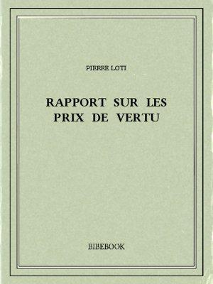 Rapport sur les prix de vertu - Loti, Pierre - Bibebook cover