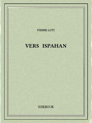 Vers Ispahan - Loti, Pierre - Bibebook cover