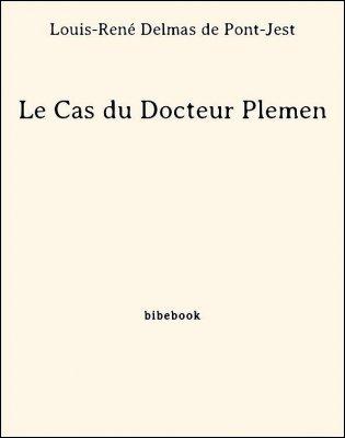 Le Cas du Docteur Plemen - Delmas de Pont-Jest, Louis-René - Bibebook cover