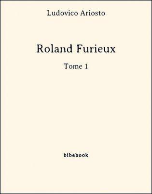 Roland Furieux - -Tome 1 - Ariosto, Ludovico - Bibebook cover