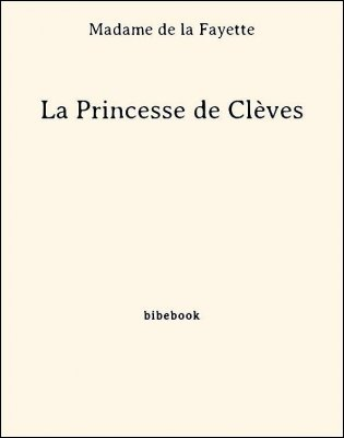 La Princesse de Clèves - Madame de la Fayette - Bibebook cover