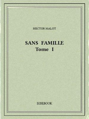 Sans famille I - Malot, Hector - Bibebook cover
